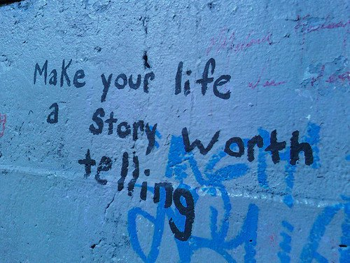 Life-make-your-life-a-story-worth-telling